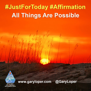 JustForToday Quote - All Things Are Possible