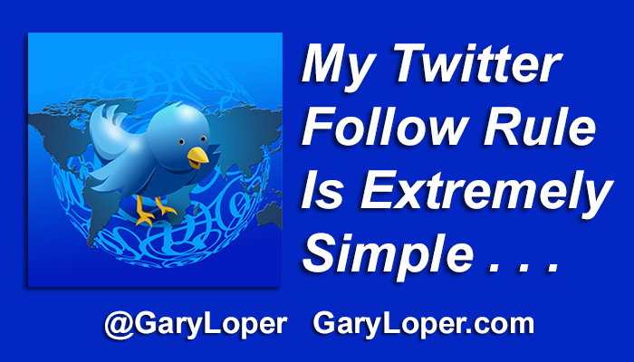 My Twitter Follow rule is extremely simple