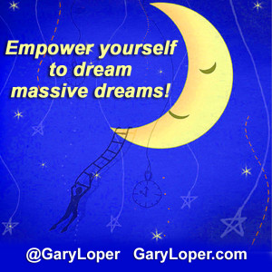 Empower yourself to dream massive dreams