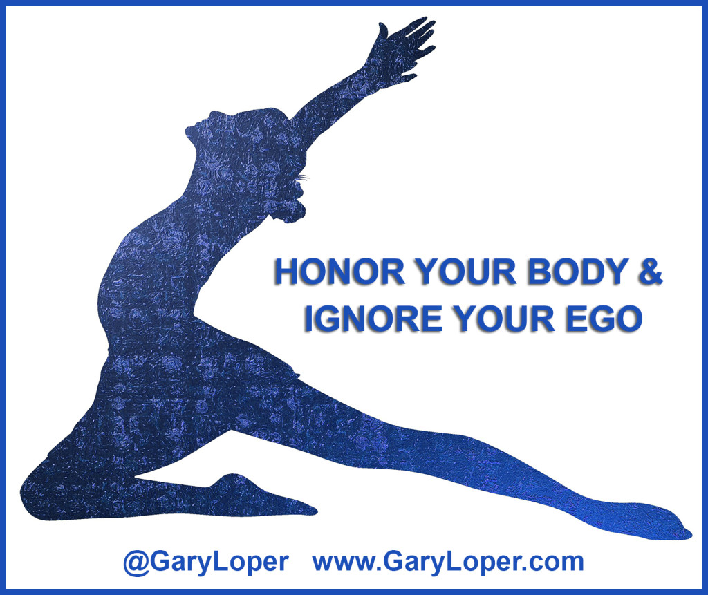 Yoga Honor Your Body Ignore Your Ego
