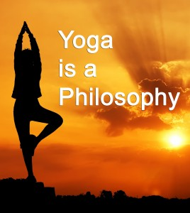Yoga is a philosophy