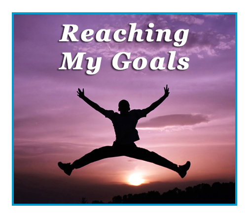 Reaching My Goals