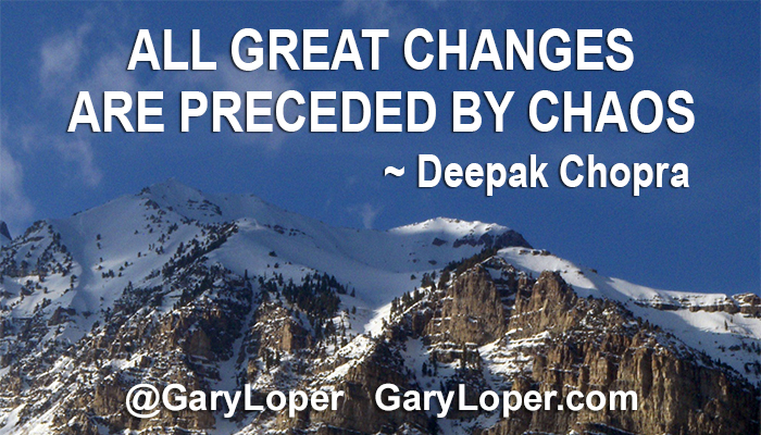 AHA MOMENTS PART 1 All great changes are preceded by chaos -Deepak Chopra
