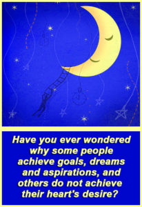 Have you ever wondered why some people achieve goals, dreams