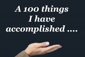 A 100 Things I have Accomplished