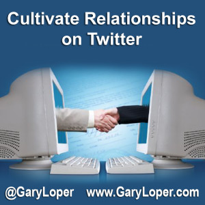 Cultivate Relationships on Twitter