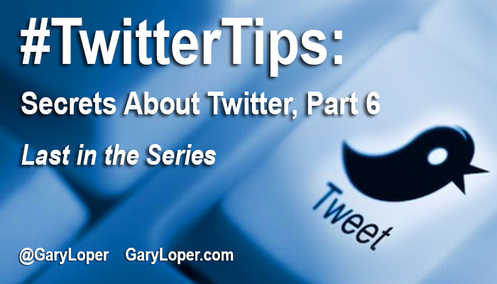 #TwitterTips Secrets About Twitter, Part 6