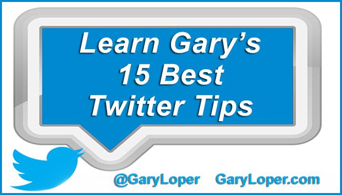 Gary's 15 Best Twitter Tips