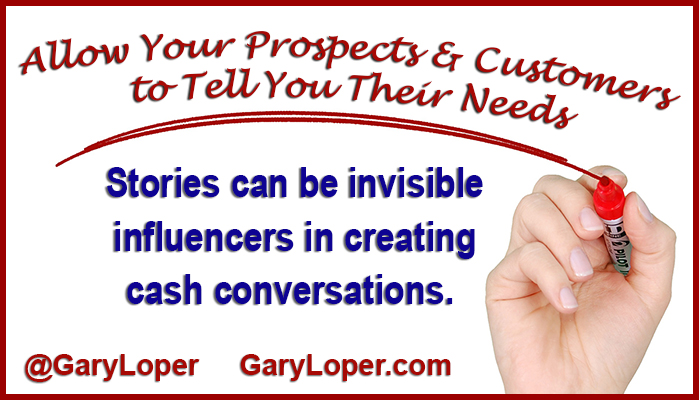 Allow Your Prospects & Customers to Tell You Their Needs, stories can be