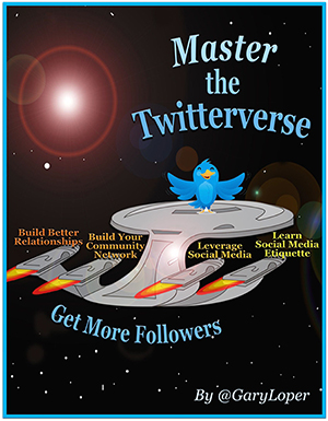 Gary Loper Twitter Expert Master of the TWITTERVERSE eBook