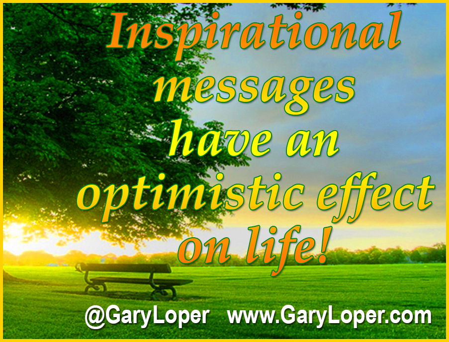 Inspirational messages have an optimsitic effect on life Updated