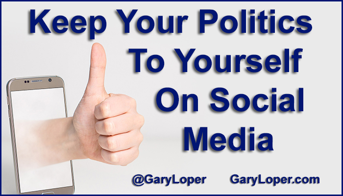 3 Reasons Why You Should Keep Your Politics To Yourself On Social Media